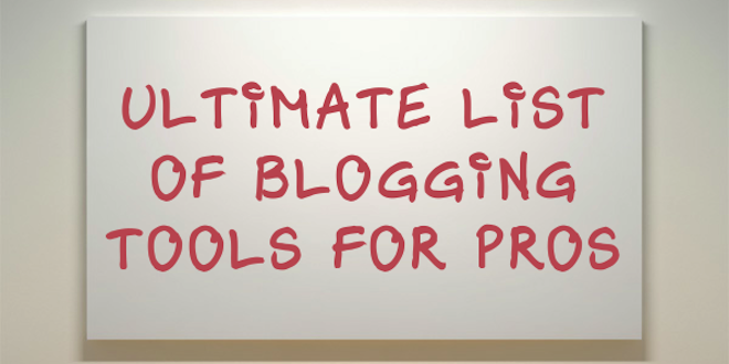 ultimate-list-blogging-tools
