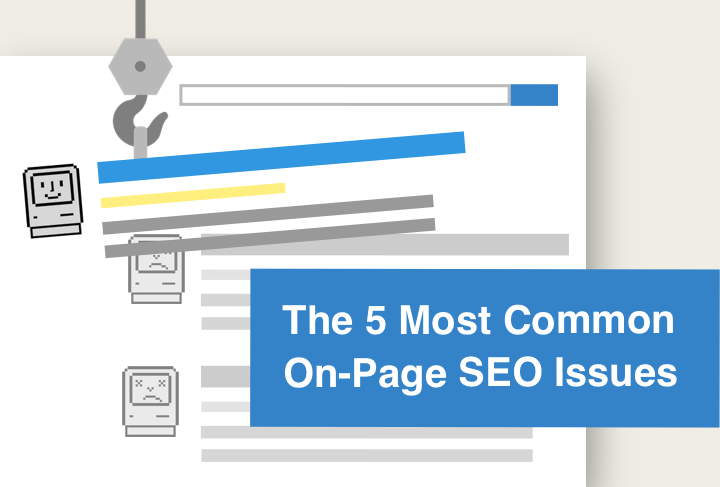 The 5 Most Common On-Page SEO Issues and How to Fix Them